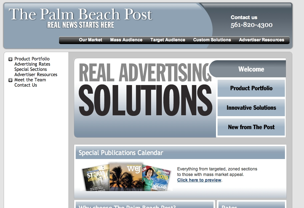 PBP's online media kit resides at  http://realsolutions.palmbeachpost.com. Separating the marketing site from the product is a best practice, and PBP's kit is clean, simple and worth looking at.