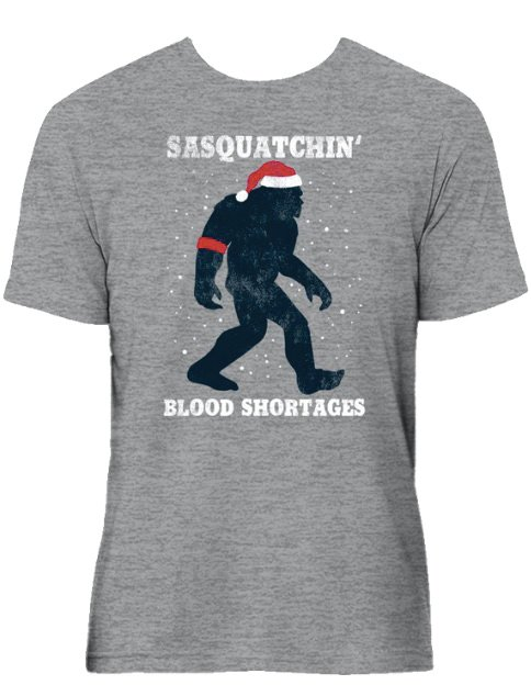 "Participants will even receive a T-shirt featuring the phrase ""Sasquatchin' Blood Shortages."""