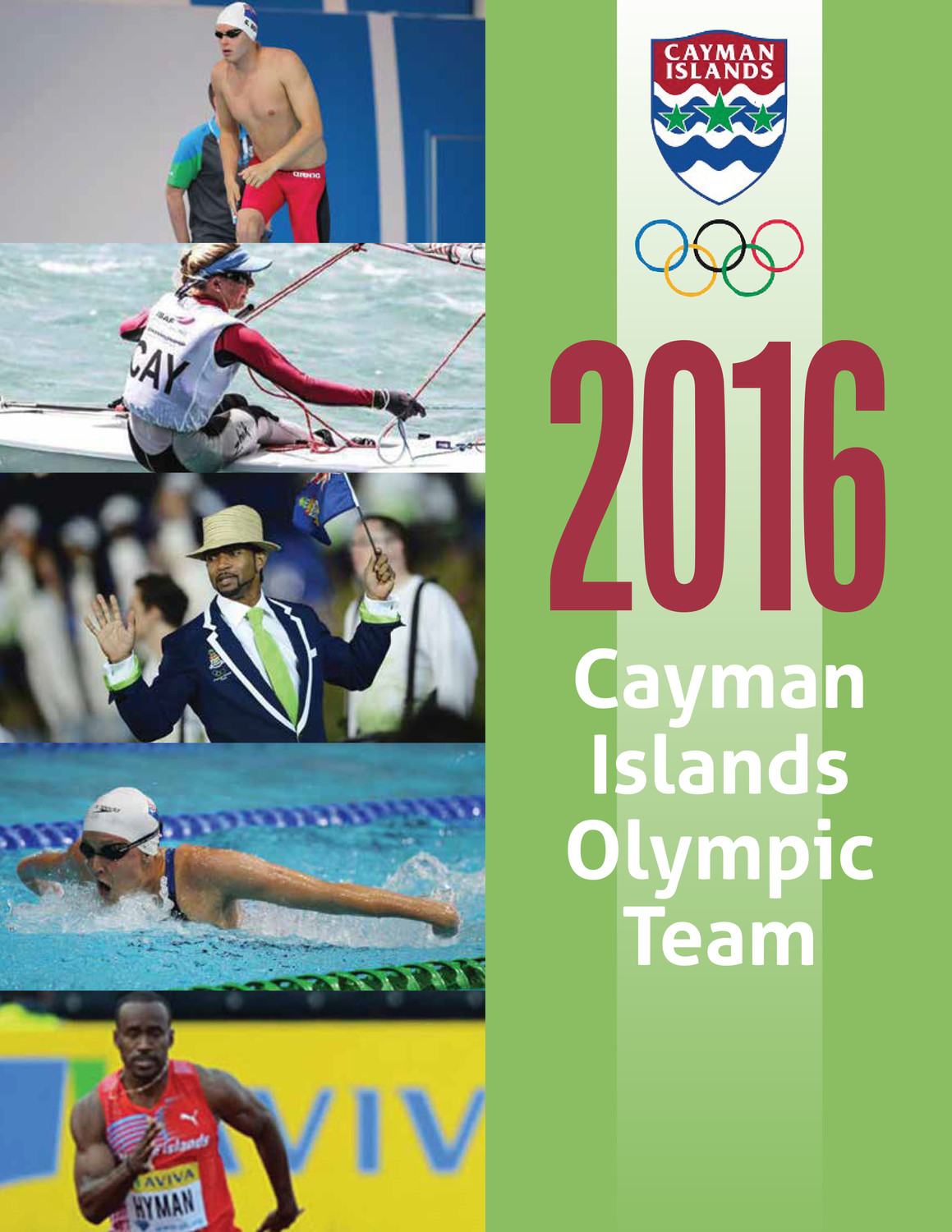 The goal of the Cayman Islands Olympic Committee in publishing this magazine was to highlight the athletes competing in the 2016 games.