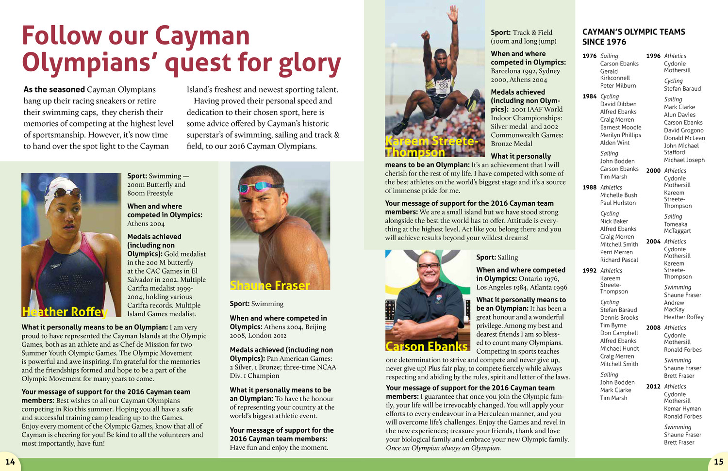 Cayman Island Olympians from previous games weighed in on the experience.