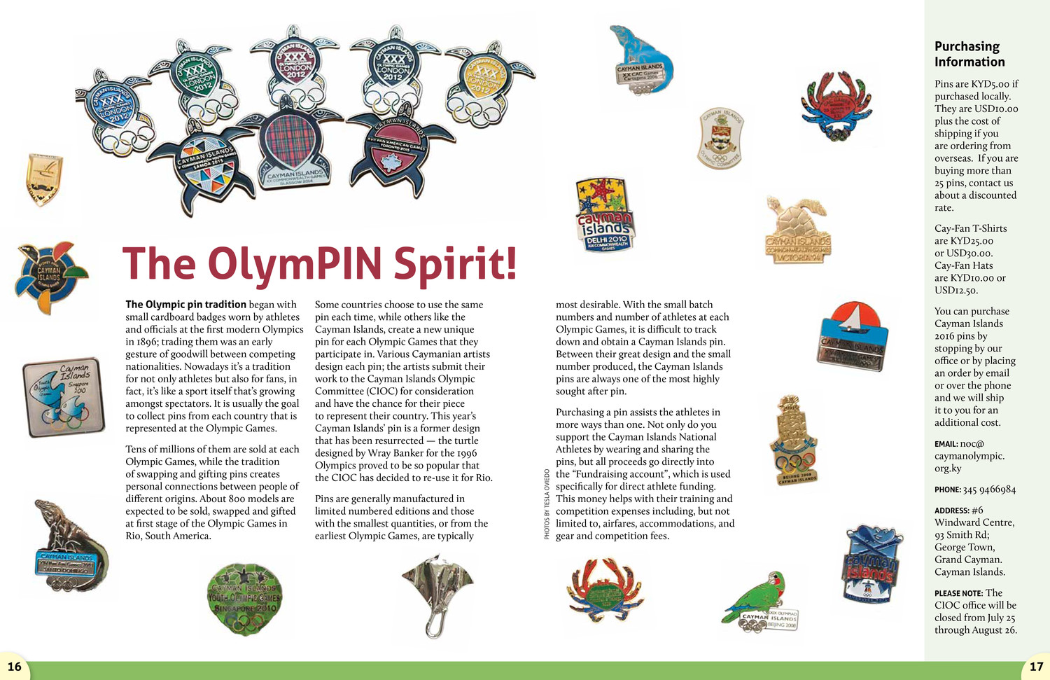 Olympic athletes and spectators enjoy collecting commemorative pins. This spread went into the history of pins, and highlighted a selection of them.