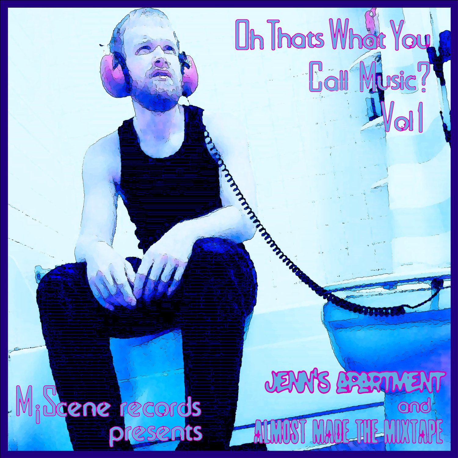 "Album art for ""Oh! That's What You Call Music?! Volume 1,"" which features tracks from Jenn's Apartment and Almost Made The Mixtape."