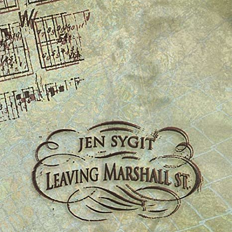 "Jen Sygit's ""Pay For What You Get,"" from the 2006 ""Leaving Marshall St."" LP"