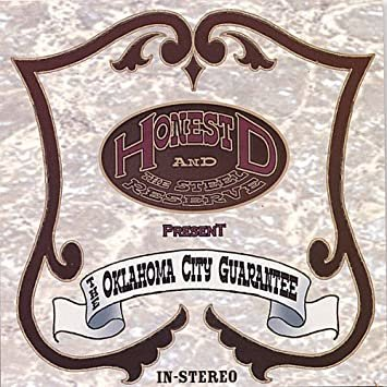 "Honest D & The Steel Reserve ""Oklahoma City Guarantee"" — 2006"