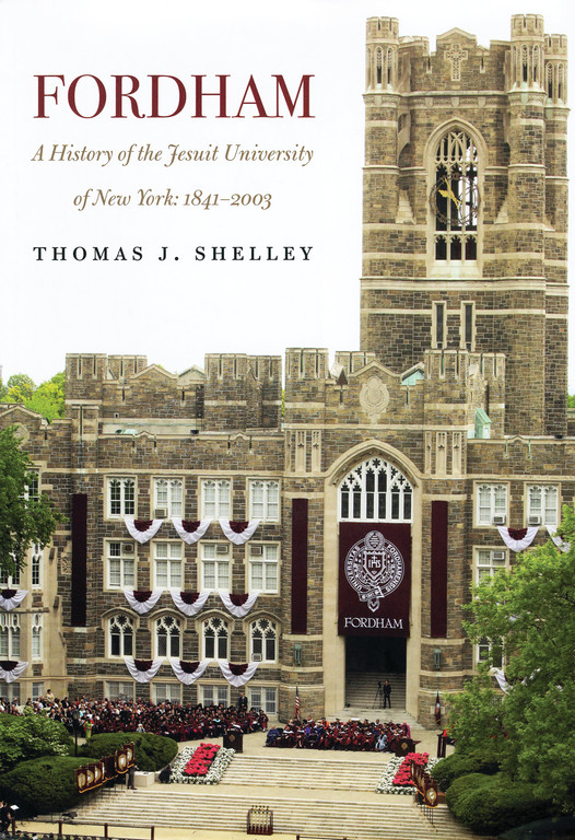 "The cover of Msgr. Thomas Shelley's newly published book, ""Fordham: A History of the Jesuit University of New York: 1841-2003."""