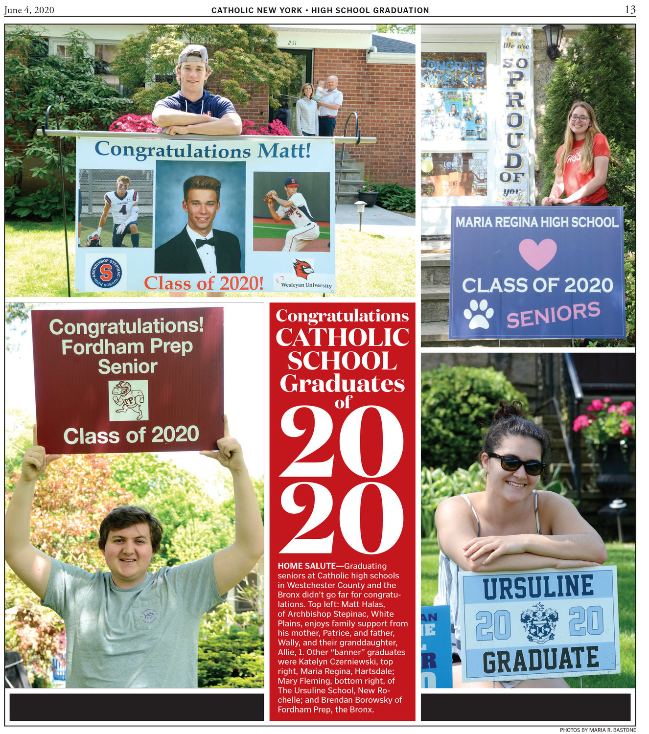 "HOME SALUTE—Graduating seniors at Catholic high schools in Westchester County and the Bronx didn't go far for congratulations. Top left: Matt Halas, of Archbishop Stepinac, White Plains, enjoys family support from his mother, Patrice, and father, Wally, and their granddaughter, Allie, 1. Other ""banner"" graduates were Katelyn Czerniewski, top right, Maria Regina, Hartsdale; Mary Fleming, bottom right, of The Ursuline School, New Rochelle; and Brendan Borowsky of Fordham Prep, the Bronx."