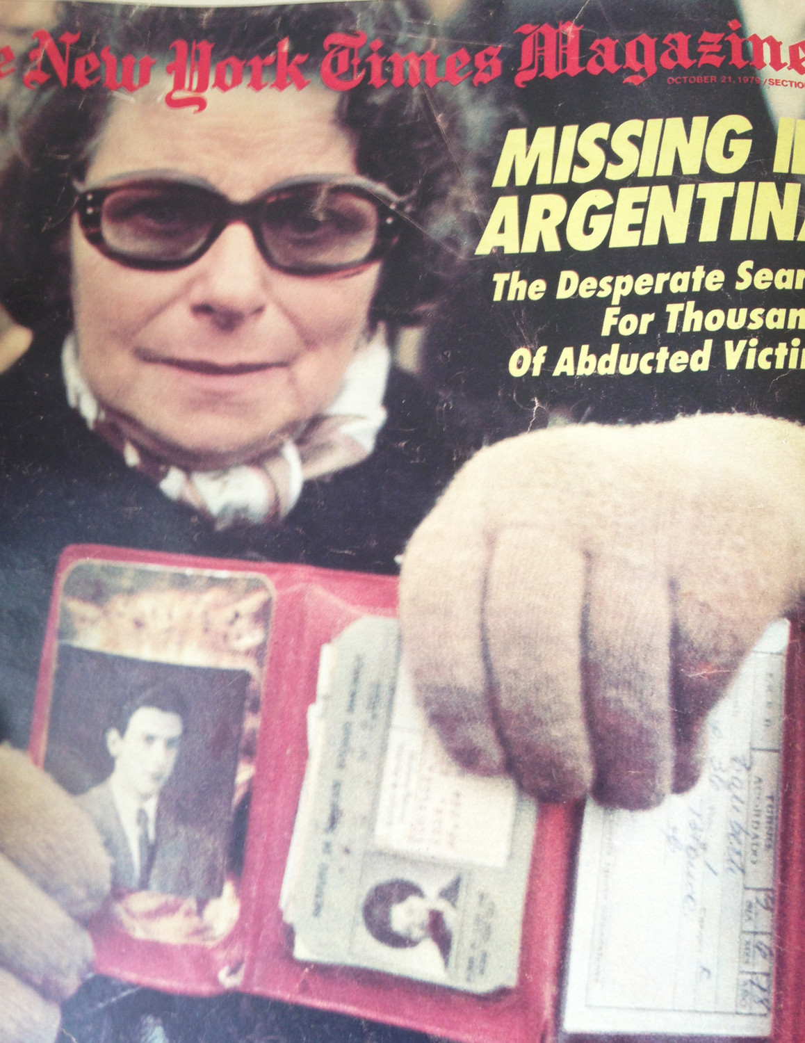 The story of the disappeared in Argentina was the cover story in The New York Times magazine in 1979; it was a story that had been held from publication by the magazine for more than a year.