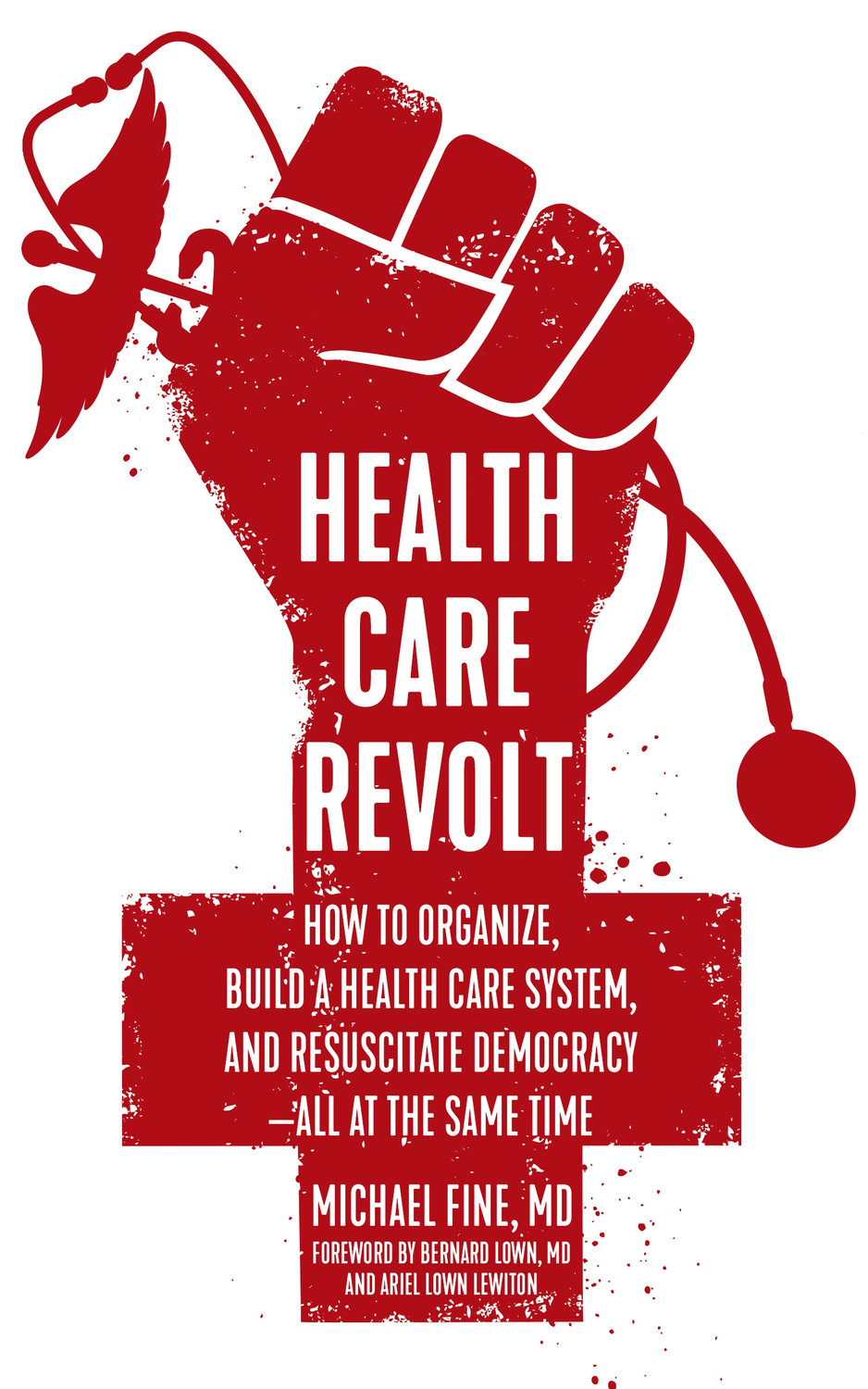 The cover of the new book by Dr. Michael Fine, Health Care Revolt, which will be published on Sept. 1 by PM Press.