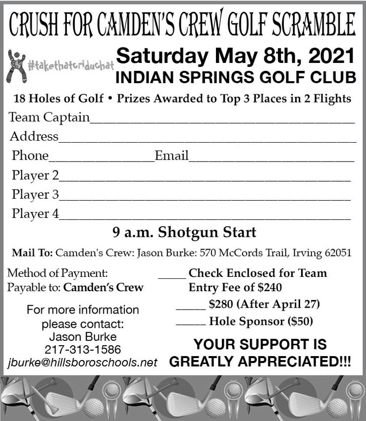 The friends and family of Camden Burke will be hosting the third annual Crush for Camden's Crew Golf Scramble on Saturday, May 8, at the Indian Springs Golf Club near Coffeen.