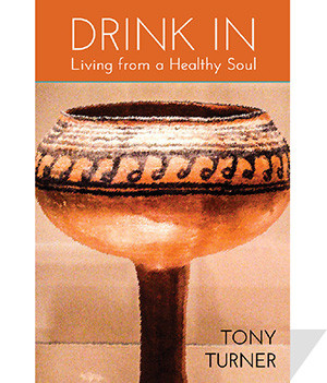 """Drink In: Living from a Healthy Soul""