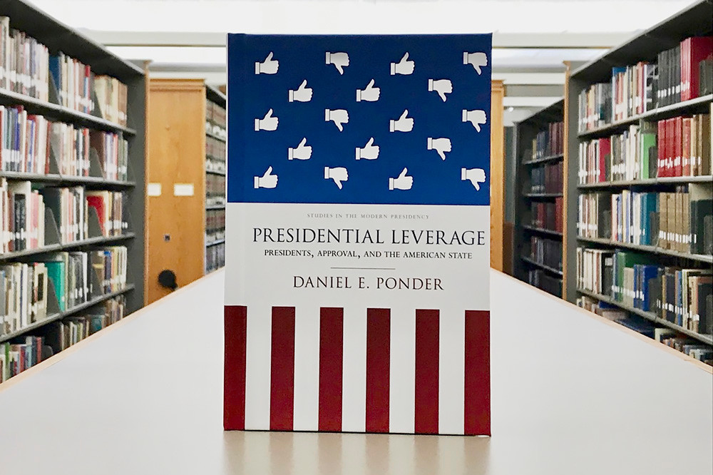 "Drury University political science professor Daniel Ponder's book ""Presidential Leverage: Presidents, Approval and the American State"" explores the implications of presidential popularity."