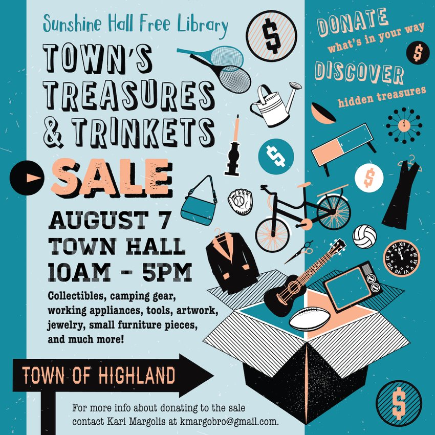 The Board of Trustees of the Sunshine Hall Free Library have gotten hundreds of donations for next Saturday's Treasures and Trinkets Sale. Need top of the line power tools, a mountain bike, silverware or camping equipment at very reasonable prices? The Sale will be held at the Highland Town Hall followed by a event at the Shrewd Fox Brewery's Beer Garden featuring live music by the River  Ramblers Band.