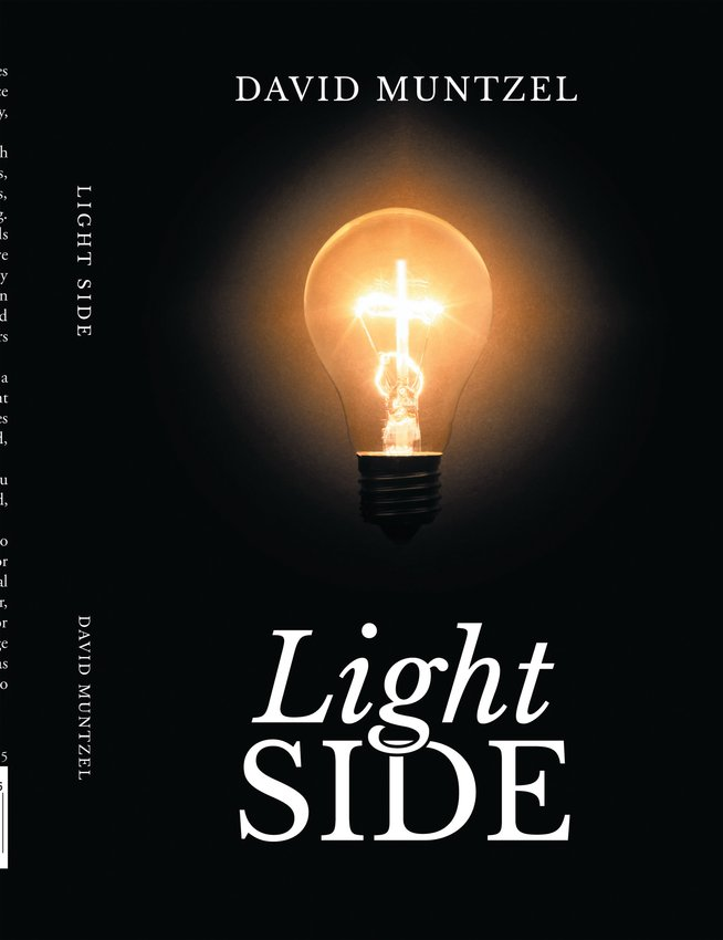 """Dave Muntzel's book, """"Light Side,"""" was recently published with Christian Faith Publishers and is a collection of humorous and inspirational stories."""